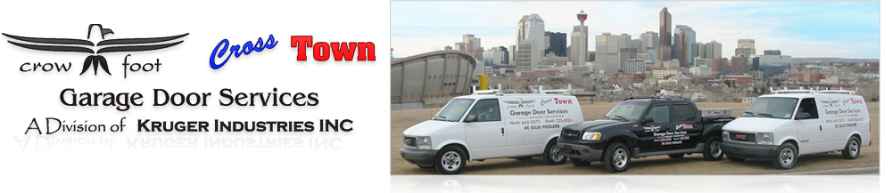 Crowfoot & Cross Town Garage Door Services in Calgary a Division of Kruger Industries Inc